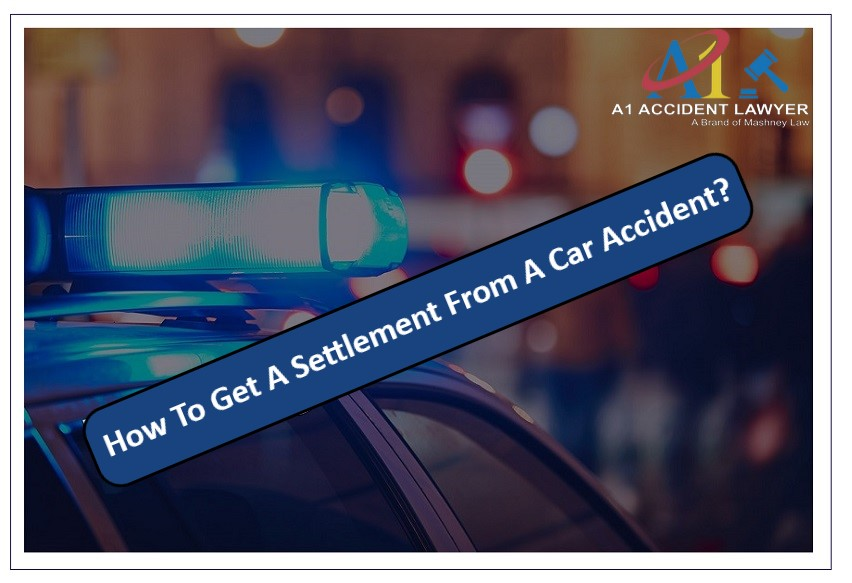 How To Get A Settlement From A Car Accident