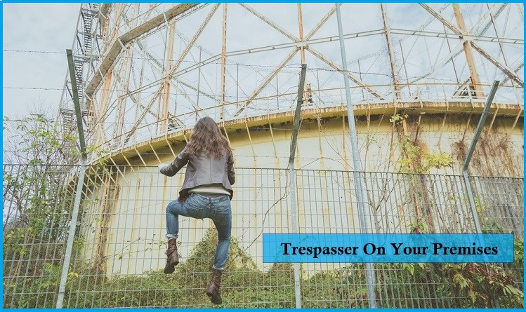 What Happens If A Trespasser Gets Injured On Your Premises?